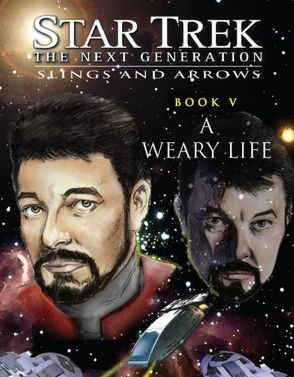 ST:TNG A Weary Life: Slings and Arrows #5