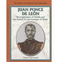 Juan Ponce De Leon (The Library of Explorers And Exploration)