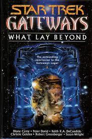 Star Trek: Gateways Book Seven: What Lay Beyond